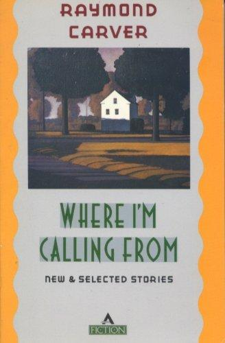 Image for Where I'm Calling From: New And Selected Stories