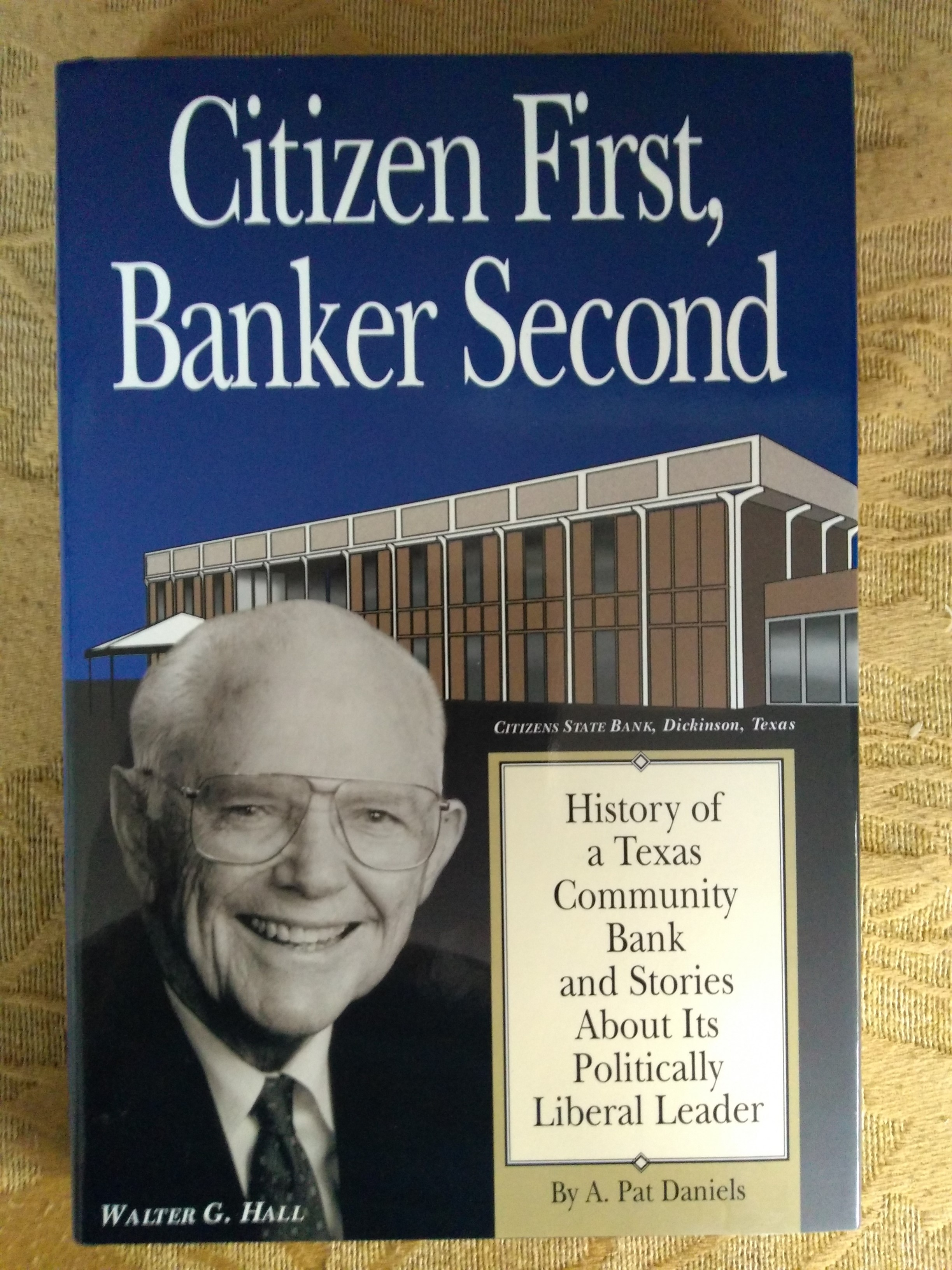 Image for Citizen First, Banker Second: History Of A Texas Community Bank  (SIGNED)