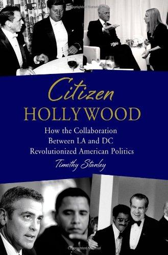 Image for Citizen Hollywood: How the Collaboration between LA and DC Revolutionized American Politics