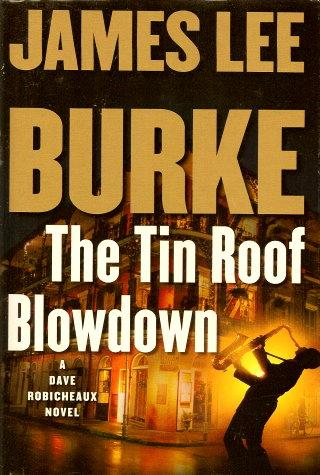 Image for The Tin Roof Blowdown: A Dave Robicheaux Novel (Dave Robicheaux Mysteries)