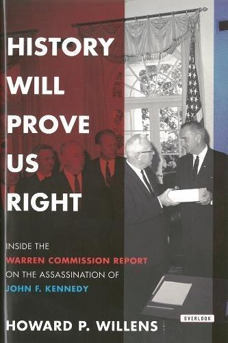 Image for History Will Prove Us Right : Inside the Warren Commission Investigation Into the Assassination of J