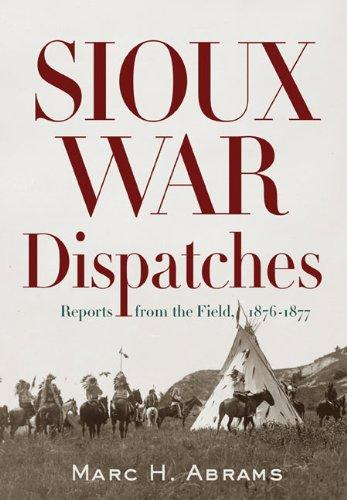 Image for Sioux War Dispatches : Reports from the Field, 1876-1877