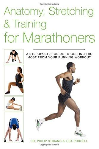 Image for Anatomy, Stretching & Training for Marathoners: A Step-by-Step Guide to Getting the Most from Your R