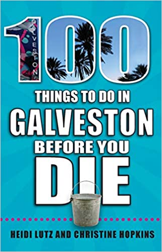 Image for 100 Things to Do in Galveston Before You Die