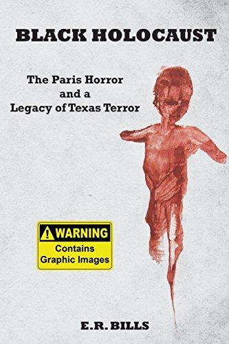 Image for Black Holocaust: The Paris Horror and a Legacy of Texas Terror (Signed)