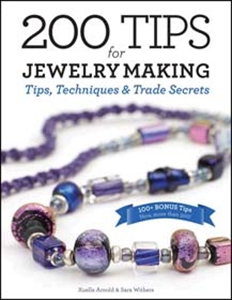 Image for 200 Tips for Jewelry Making : Tips, Techniques, and Trade Secrets