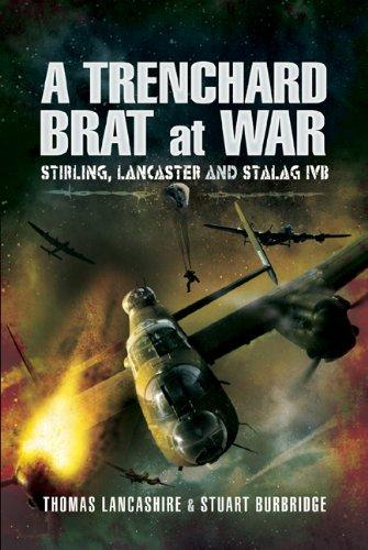 Image for A Trenchard Brat at War Stirling, Lancaster and Stalag Ivb
