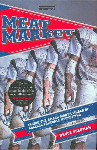 Image for Meat Market: Inside The Smash-Mouth World Of College Football Recruiting