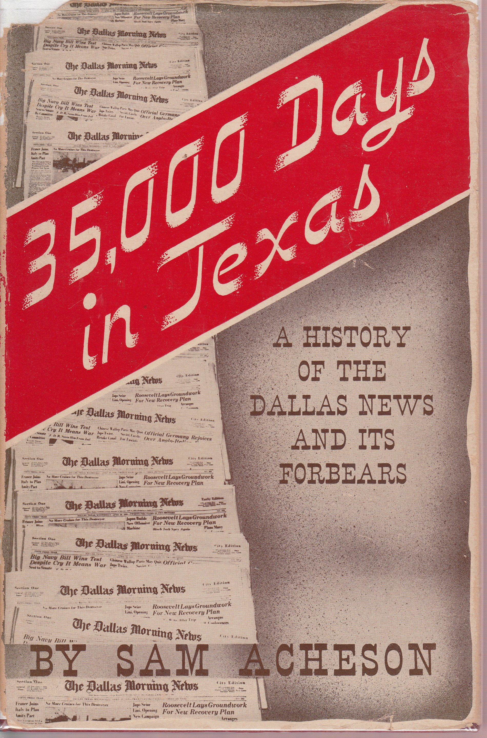 Image for 35,000 Days in Texas: A History of the Dallas News and Its Forbears